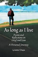 NEW As Long as I Live: Poems and Reflections on Grief and Loss by Lynette Chapa