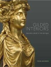 Gilded Interiors: Parisian Luxury and the Antique (Paperback or Softback)