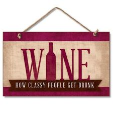Novelty-Fun Wood Sign-Plaque--WINE--How Classy People Get Drunk