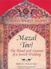 Mazal Tov!: The Ritual and Customs of a Jewish Wedding - Acceptable - Shire, Mic
