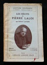 LES RECITS DE PIERRE LALOI - E. LAVISSE - LECTURE MORALE CIVIQUE - COLIN 1925