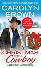 Christmas with a Cowboy: Includes a bonus novella (Longhorn Canyon). Brown.#