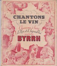 BYRRH CHANTONS LE VIN CHANSONS A BOIRE D HIER ET D'AUJOURD HUI