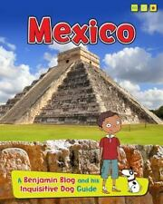 Mexico: A Benjamin Blog and His Inquisitive Dog Guide (Country Guides, with Ben