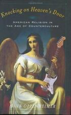 Knocking on Heaven's Door: American Religion in the Age of Counterculture Oppen