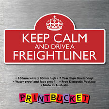 Keep calm & drive Freightliner 7yr water/fade proof vinyl car parts Badge truck