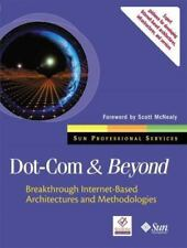 Dot-Com and Beyond: Breakthrough Internet-based Architectures and Methodologies