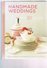 Handmade Weddings More Than 50 Crafts to Personalize Your Big Day Moyle Faust HB