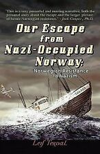 Our Escape From Nazi-Occupied Norway: Norwegian Resistance To Nazism: By Leif...