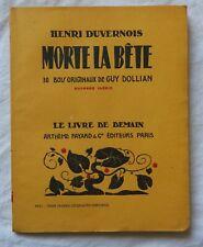32) LE LIVRE DE DEMAIN Henri Duvernois / Morte la Bête -> 1930 / Bois de Dollian