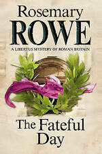 The Fateful Day: A Mystery Set in Roman Britain by Rosemary Rowe (Paperback,...