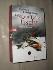 Mechthild Lanfermann: Wer im Trüben fischt