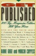 Get Published: 100 Top Magazine Editors Tell You How Gage, Diane, Coppess, Marc