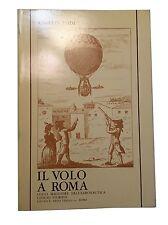 IL VOLO A ROMA dalle origini ai primi anni del novecento - Angelo Lodi
