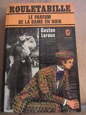 Gaston Leroux: Rouletabille: le parfum de la dame en noir/Le Livre de Poche,1981