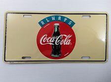 "Coca-Cola ""Always"" License Plate - BRAND NEW"