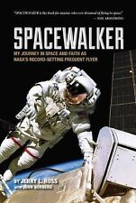 Spacewalker: My Journey in Space and Faith as Nasa's Record-Setting ... NEW BOOK