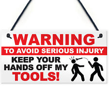 FUNNY Warning Hands Off Tools! Garage Dad Grandad Factory Gift Sign Present Shed