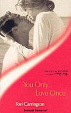 (Good)-You Only Love Once (Sensual Romance S.) (Paperback)-Carrington, Tori-0263