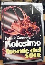 Peter e Caterina Kolosimo FRONTE DEL SOLE /1° edizione De vecchi 1979