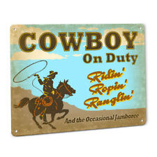 Cowboy On Duty Sign rodeo horse roping riding jamboree wrangler western ranch