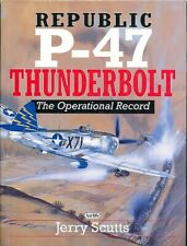 Republic P-47 Thunderbolt: The Operational Record (Airlife) - New Copy