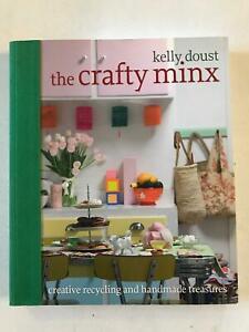 The Crafty Minx: Creative Recycling and Handmade Treasures Kelly Doust P/B 2009