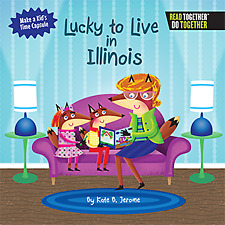 Lucky to Live in Illinois [Arcadia Kids] [IL] [Arcadia Publishing]