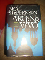 NEAL STEPHENSON - ARGENTO VIVO CICLO BAROCCO VOLUME 1/I - ED;RIZZOLI -1A 2004 OB