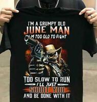 I'm A Grumpy Old June Man I'm Too Old To Fight Men T-Shirt Black Cotton S-6XL