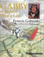 Schiffer Gabby A Fighter Pilots Life Francis Gabreski WWII Korea Polish Spitfire