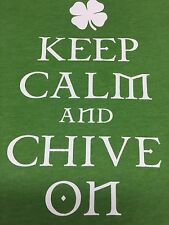 Keep Calm And Chive On Green T-Shirt Rock Irish App Farley Chicago Murray Thin