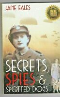 SECRETS SPIES & SPOTTED DOGS~Unravelling Mysterious Family Connection~JANE EALES