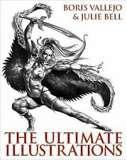 The Ultimate Illustrations by Boris Vallejo & Julie Bell-NEW Hardcover