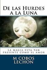 De Las Hurdes a la Luna by M. lechon (2014, Paperback, Large Type)
