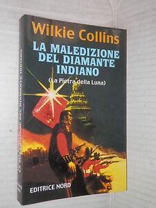 LA MALEDIZIONE DEL DIAMANTE INDIANO La Pietra della Luna Wilkie Collins Nord di