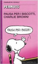 Pausa per i biscotti, Charlie Brown! Charles M. Schulz