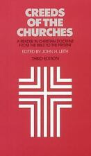 Creeds Of The Churches: A Reader In Christian Doctrine From The Bible To The Pr