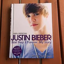 Justin Bieber : First Step 2 Forever - My Story by Justin Bieber 2010 Hardcover