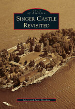 Singer Castle Revisited [Images of America] [NY] [Arcadia Publishing]