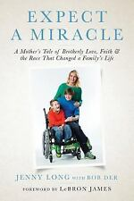 Expect a Miracle: A Mother's Tale of Brotherly Love, Faith and the Race That Cha