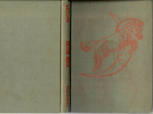 PAUL BROWN SILVER HEELS -- 1951 FIRST EDITION -- SIGNED WITH ORIGINAL DRAWING