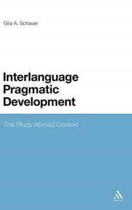 Interlanguage Pragmatic Development  New Book Gila Schauer