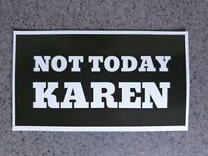 Karen Fridge Magnet, Not Today Karen