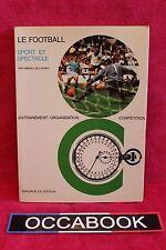 Le football Sport et Spectacle - Marcel De Leener - Livre - Occasion