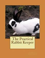 NEW The Practical Rabbit Keeper by Cuniculus
