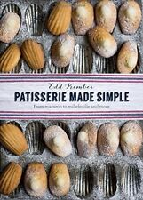 Patisserie Made Simple: From Macaron to Millefeuille and More, Edd Kimber, New B