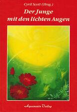 Cyril Scott, Der Junge mit den lichten Augen, Aquamarin Verlag geb. Ausgabe 1990