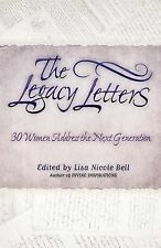 The Legacy Letters: 30 Women Address the Next Generation by Lisa Nicole Bell