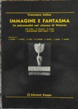 Salina Francesco: IMMAGINE E FANTASMA. LA PSICOANALISI NEL CINEMA DI WEIMAR 1979